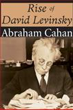 The Rise of David Levinsky, Cahan, Abraham, 1412812976