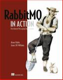 RabbitMQ in Action : Distributed Messaging for Everyone, Videla, Alvaro and Williams, Jason J. W., 1935182978