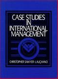 Case Studies in International Management, Sawyer-Lauçanno, Christopher, 0131192981