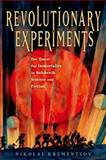 Revolutionary Experiments : The Quest for Immortality in Bolshevik Science and Fiction, Krementsov, Nikolai, 0199992983