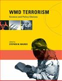 WMD Terrorism : Science and Policy Choices, , 0262012987