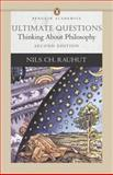 Ultimate Questions : Thinking about Philosophy, Rauhut, Nils Ch, 0321412982