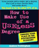 How to Make Use of a Useless Degree, Andrew Frothingham, 0425152987