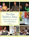 The Oral Tradition Today : An Introduction to the Art of Storytelling, Warren, Liz, 053603298X
