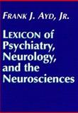 Lexicon of Psychiatry, Neurology, and the Neurosciences, Ayd, Frank J., Jr., 0683002988