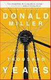 A Million Miles in a Thousand Years, Donald Miller, 1400202981