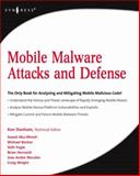 Mobile Malware Attacks and Defense, Fogie, Seth and Dunham, Ken, 1597492981