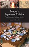 Modern Japanese Cuisine : Food, Power and National Identity, Cwiertka, Katarzyna J., 1861892985