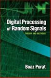 Digital Processing of Random Signals : Theory and Methods, Porat, Boaz, 0486462986