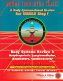 Body Systems Review : Hematopoietic/Lymphoreticular, Respiratory, Cardiovascular: A Body Systems-Based Review for USMLE Step 1, National Medical School Review Staff, 0683302981
