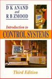 Introduction to Control Systems, Anand, D. K. and Zmood, R. B., 0750622989