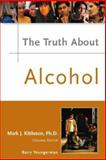Fact or Fiction? : The Truth about Alcohol, Youngerman, Barry and Kittleson, Mark J., 0816052980