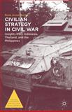 Civilian Strategy in Civil War : Insights from Indonesia, Thailand, and the Philippines, Barter, Shane Joshua, 1137402989