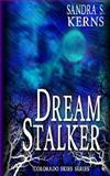 Dream Stalker, Sandra Kerns, 1482302985