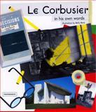 Le Corbusier in His Own Words, Antoine Vigne, 1901092984