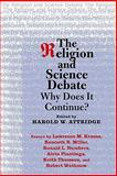 The Religion and Science Debate : Why Does It Continue?, , 0300152981
