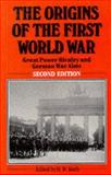 Origins of the First World War : Great Power Rivalry and German War Aims, Koch, H.W., 0333372980