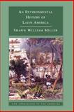 An Environmental History of Latin America, Miller, Shawn William, 0521612985