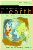 For the Beauty of the Earth : A Christian Vision for Creation Care, Bouma-Prediger, Steven, 0801022983