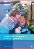 Supporting Children with Multiple Disabilities, Mednick, Michael and Mednick, 0826492983