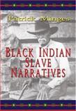Black Indian Slave Narratives, Patrick Minges, 0895872986