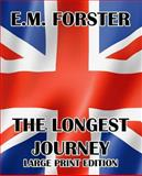 The Longest Journey - Large Print Edition, E. M. Forster, 1492292982