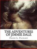 The Adventures of Jimmie Dale, Frank L. Packard, 1500652989