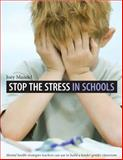 Stop the Stress in Schools : Mental Health Strategies Teachers Can Use to Build a Kinder, Gentler Classroom, Mandel, Joey, 1551382989