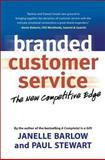 Branded Customer Service, Janelle Barlow and Paul Stewart, 1576752984