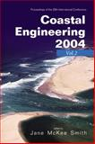 Coastal Engineering 2004 : Proceedings of the 29th International Conference National Civil Engineering Laboratory, Lisbon, Portugal 19 - 24 September 2004, Smith, Jane McKee, 9812562982
