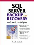 SQL Server Backup and Recovery : Tools and Techniques, McBath, Frank, 0130622982