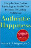 Authentic Happiness, Martin E. P. Seligman, 0743222989