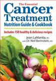 The Essential Cancer Treatment Nutrition Guide and Cookbook, Jean LaMantia and Neil Berinstein, 0778802981