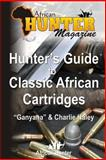 Hunter's Guide to Classic African Cartridges, African Magazine and Ganyana, 1492282987