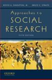 Approaches to Social Research, Singleton, Royce A., Jr. and Straits, Bruce C., 0195372980