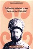Sufi Saints and State Power : The Pirs of Sind, 1843-1947, Ansari, Sarah F. D., 0521522986