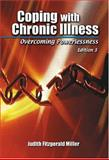 Coping with Chronic Illness : Overcoming Powerlessness, Miller, Judith F., 0803602987