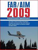 Federal Aviation Regulations/Aeronautical Information Manual 2009 (FAR/AIM 2009), Federal Aviation Administration, 1602392986