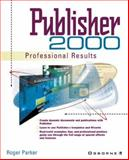 Publisher 2000 Professional Results, Parker, Roger C., 0072122986