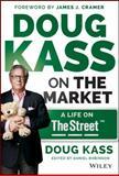 Doug Kass on the Market, Kass and Douglas A. Kass, 1118892984