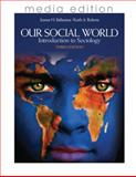 Our Social World : Introduction to Sociology, Ballantine, Jeanne H. and Roberts, Keith A., 1412992982
