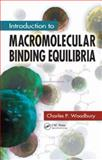 Introduction to Macromolecular Binding Equilibria, Woodbury, Charles P., 1420052985