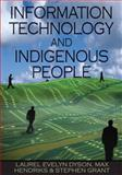 Information Technology and Indigenous People, Laurel Evelyn Dyson and Stephen Grant, 1599042983