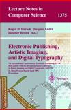 Electronic Publishing, Artistic Imaging, and Digital Typography : 7th International Conference on Electronic Publishing, EP '98 Held Jointly with the 4th International Conference on Raster Imaging and Digital Typography, Ridt '98, St. Malo, France, March-April 1998 Proceedings, Hersch, Roger D. and André, Jacques, 3540642986