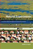 Natural Experiments : Ecosystem-Based Management and the Environment, Layzer, Judith A., 0262122987