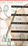 The Little Brown Guide to Writing Research Papers, Meyer, Michael, 0673522989