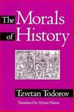 The Morals of History, Todorov, Tzvetan, 0816622981