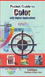 Pocket Guide to Color with Digital Applications, Schildgen, Thomas and Jose, Bob, 0827372981