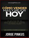 Cómo Vender Más y Mejor, Hoy, Jorge Pinkus, 1467982989