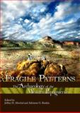 Fragile Patterns : The Archaeology of the Western Papagueria, Altschul, Jeffrey and Rankin, Adrianne G., 1879442981